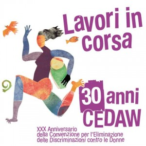 Rapporto ombra: 30 anni CEDAW: lavori in Corsa