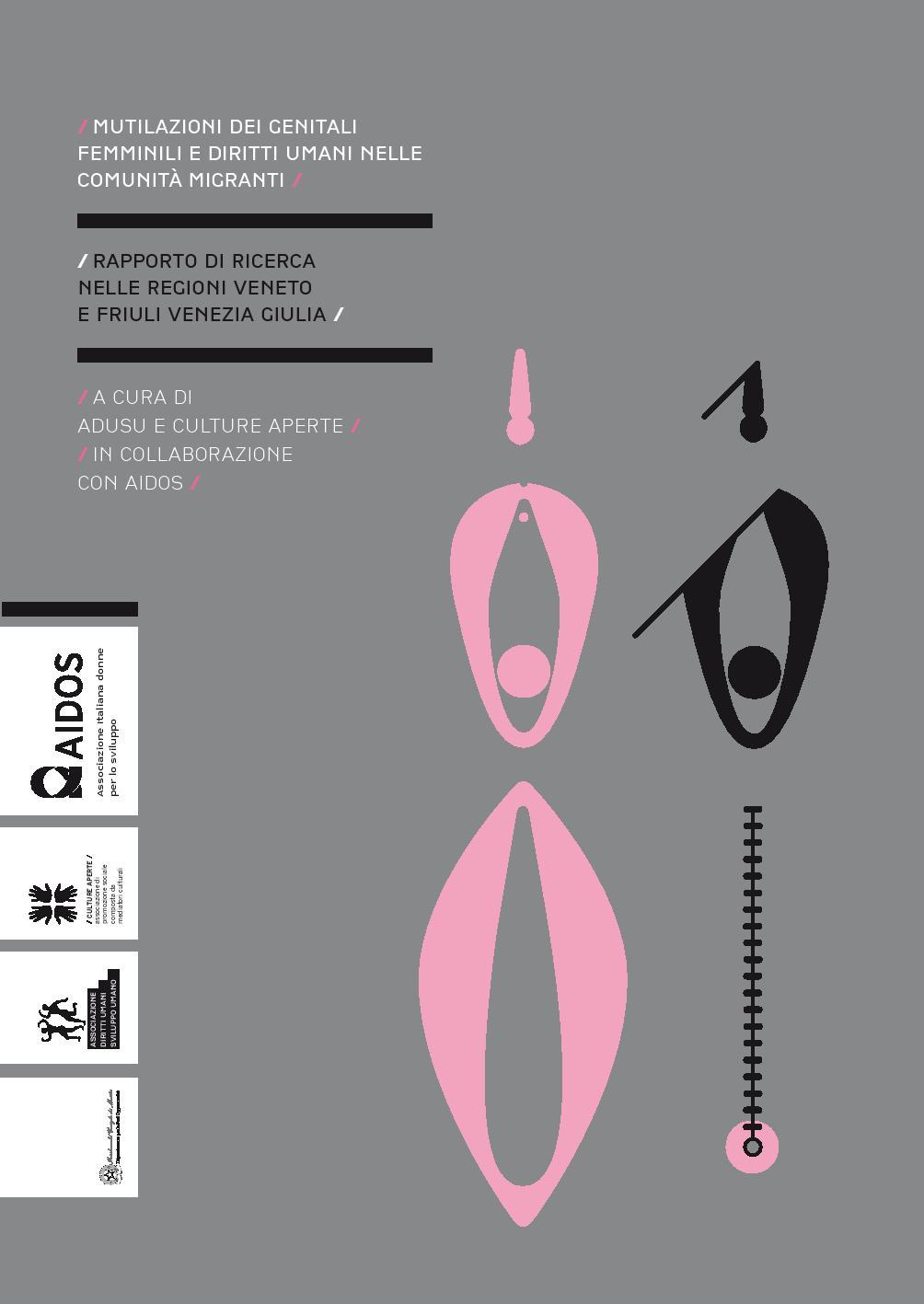 Mutilazioni dei genitali femminili e diritti umani nelle comunità  migranti. Rapporto di ricerca nelle regioni Veneto e Friuli Venezia Giulia