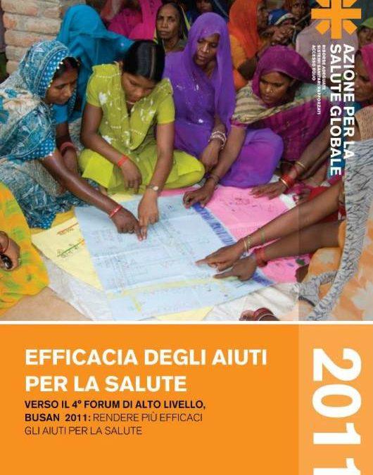 """""""Efficacia degli aiuti per la salute. Verso il 4° Forum di alto livello, Busan 2011: rendere più efficaci gli aiuti per la salute"""" (2011)"""