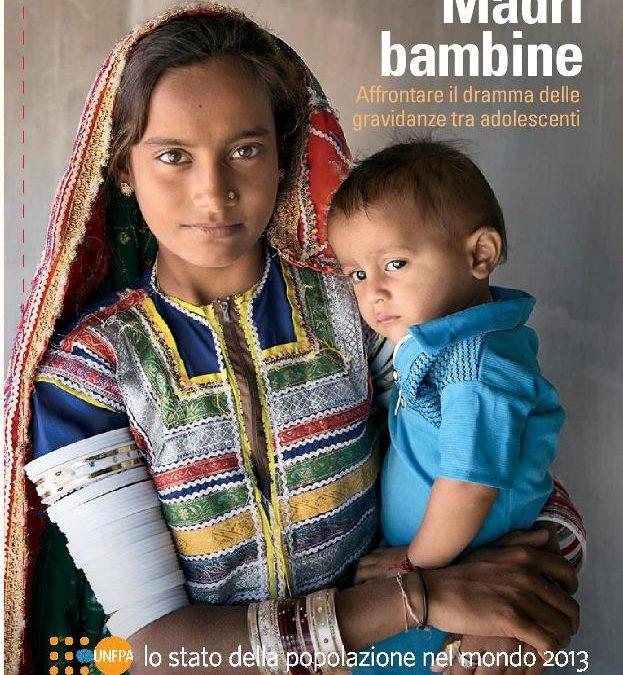 Rapporto UNFPA – Lo stato della popolazione nel mondo 2013: Madri bambine, affrontare il dramma delle gravidanze tra adolescenti