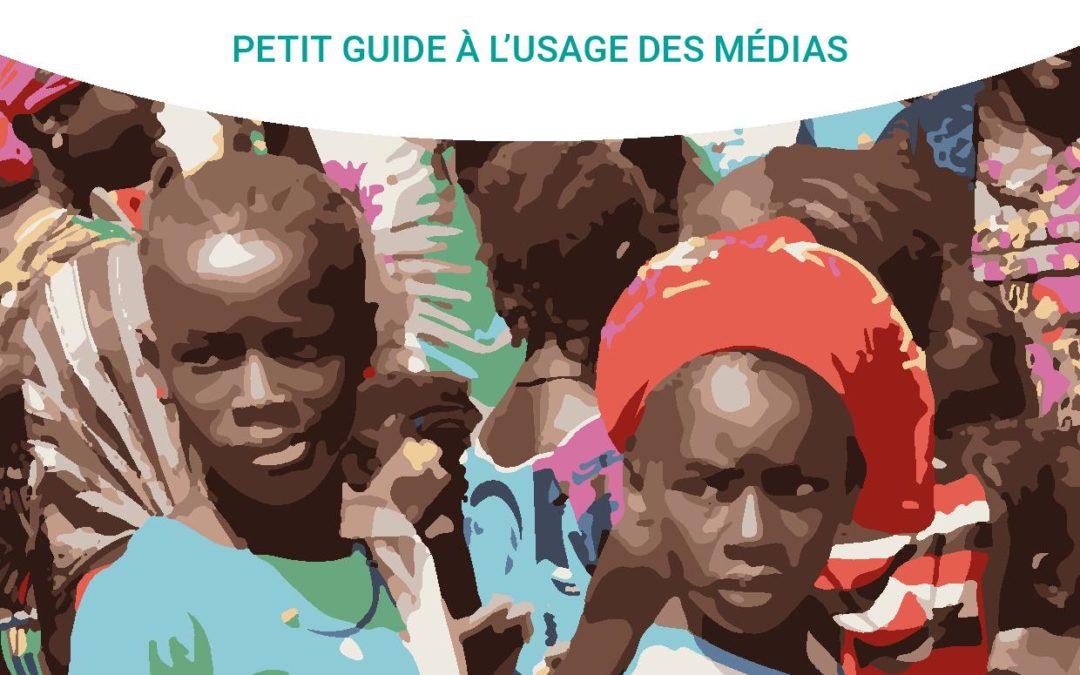 MGF/E Mutilations Genitales Féminines/Excision: petit guide à l'usage des medias