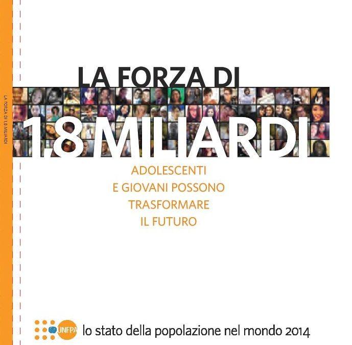 Rapporto UNFPA – Lo stato della popolazione nel mondo 2014: La forza di 1,8 miliardi. Adolescenti e giovani possono trasformare il futuro. Edizione italiana a cura di AIDOS