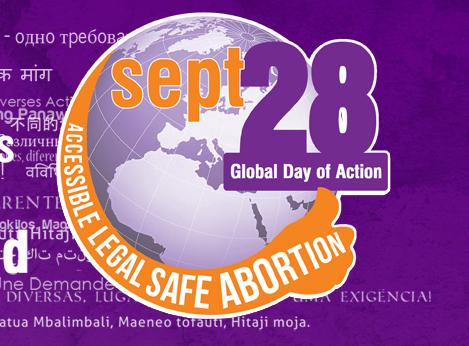 28 settembre 2017 – Giornata mondiale per l'aborto libero e sicuro. Manifestazioni anche in  Italia