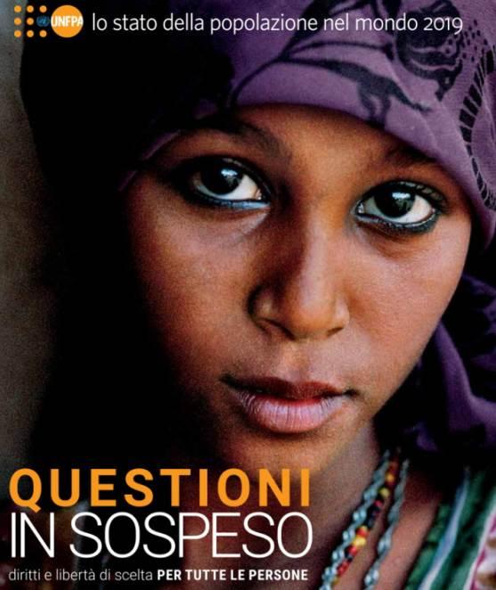 """Rapporto UNFPA 2019. """"Questioni in sospeso: diritti e libertà di scelta per tutte le persone"""". È online l'edizione italiana del Rapporto"""