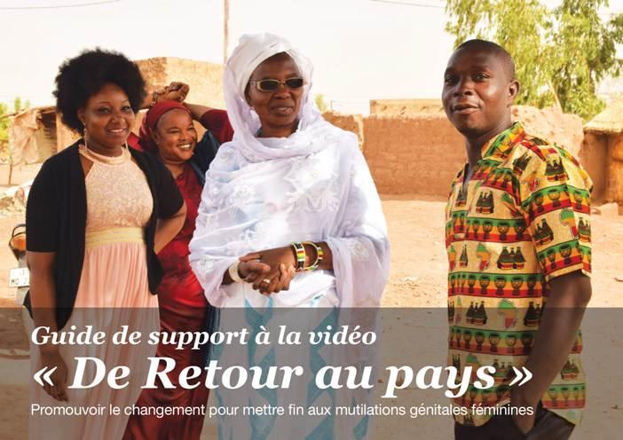 """Guide de support à la vidéo """"De retour au pays"""". Promouvoir le changement pour mettre fin aux mutilations génitales féminines"""