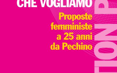 Il cambiamento che vogliamo. Proposte femministe a 25 anni da Pechino